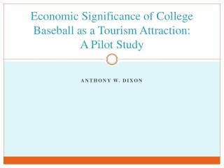Economic Significance of College Baseball as a Tourism Attraction: A Pilot Study