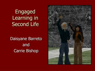 Engaged Learning in Second Life