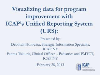 Visualizing data for program improvement with ICAP's Unified Reporting System (URS):