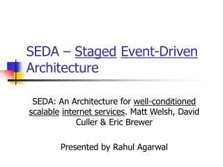 SEDA �  Staged Event-Driven  Architecture