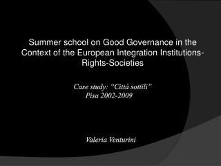 """Case study: """"Città sottili""""                       Pisa 2002-2009 Valeria Venturini"""