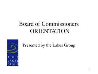 Board of Commissioners  ORIENTATION