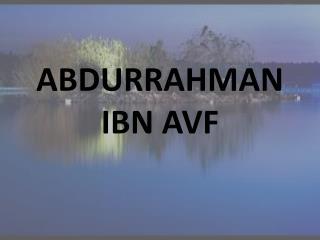 ABDURRAHMAN IBN AVF