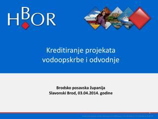 Brodsko posavska županija Slavonski Brod ,  03 .04.2014 .  godine