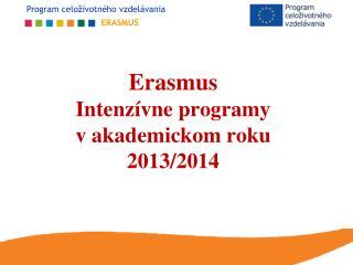 Erasmus Intenzívne programy v akademickom roku 2013/2014