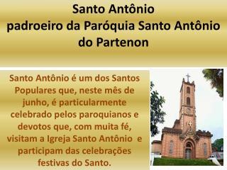 Santo Antônio  padroeiro da Paróquia Santo Antônio do Partenon