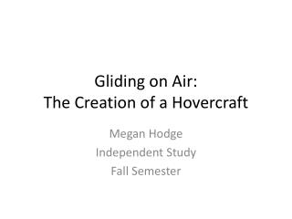 Gliding on Air: The  Creation of a Hovercraft