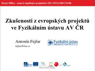 Zkušenosti z evropských projektů  ve Fyzikálním ústavu AV ČR