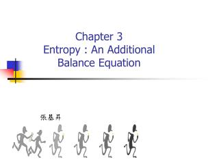 Chapter 3 Entropy : An Additional Balance Equation
