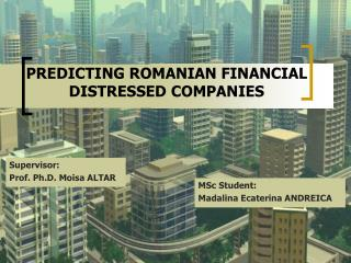 PREDICTING ROMANIAN FINANCIAL DISTRESSED COMPANIES