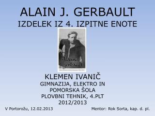 ALAIN J. GERBAULT IZDELEK IZ 4. IZPITNE ENOTE