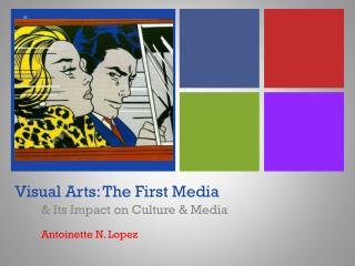 Visual Arts: The First Media