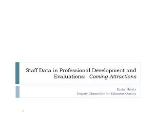 Staff Data in Professional Development and Evaluations:   Coming Attractions