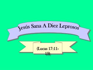 (Lucas 17:11-19)