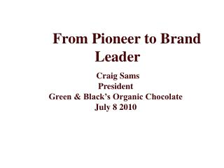 From Pioneer to Brand Leader