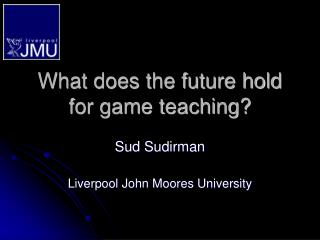 What does the future hold for game teaching?