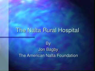 The Nalta Rural Hospital