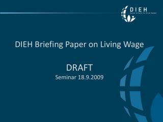 DIEH Briefing Paper  on Living Wage DRAFT Seminar 18.9.2009