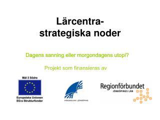 Lärcentra-  strategiska noder