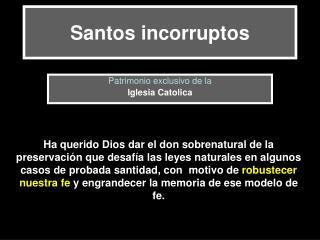 Santos incorruptos