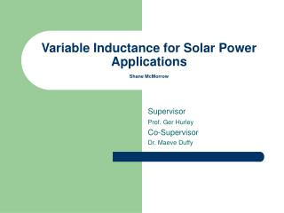 Variable Inductance for Solar Power Applications  Shane McMorrow