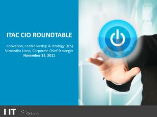 ITAC CIO ROUNDTABLE Innovation, Controllership & Strategy (ICS)