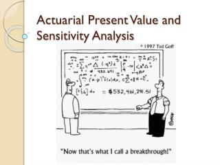 Actuarial Present Value and Sensitivity Analysis