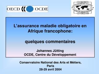 L�assurance maladie obligatoire en Afrique francophone: quelques commentaires Johannes J�tting