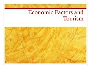 Economic Factors and Tourism