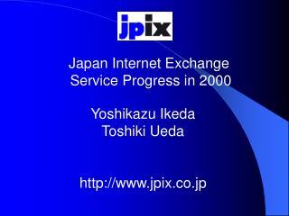 Japan Internet Exchange Service Progress in 2000