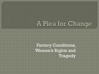 A Plea for Change