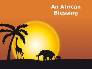 An African Blessing