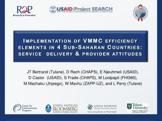 JT Bertrand (Tulane), D Rech (CHAPS), E Njeuhmeli (USAID),