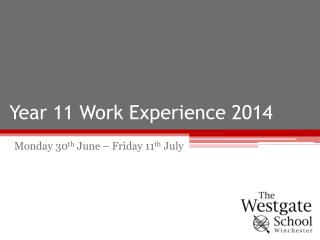 Year 11 Work Experience 2014