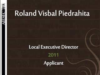 Roland Visbal - Local Executive Director