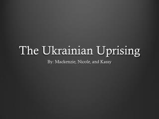 The Ukrainian Uprising