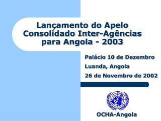 Lançamento do Apelo  Consolidado Inter-Agências  para Angola - 2003