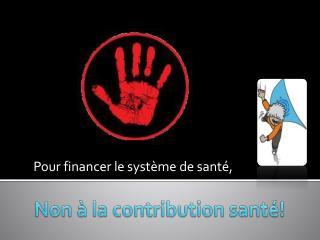 Non à la contribution santé!