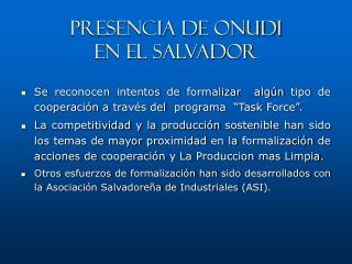PRESENCIA DE ONUDI EN EL SALVADOR