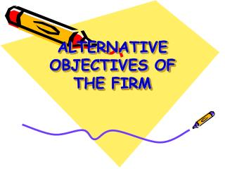 ALTERNATIVE OBJECTIVES OF THE FIRM