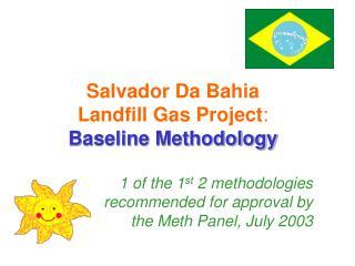 Salvador Da Bahia  Landfill Gas Project : Baseline Methodology