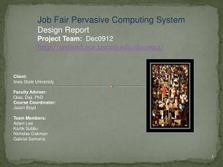 Job Fair Pervasive Computing System Design Report Project Team:   Dec0912