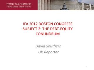 IFA 2012 BOSTON CONGRESS SUBJECT 2: THE DEBT-EQUITY CONUNDRUM