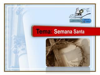 Tema:  Semana Santa
