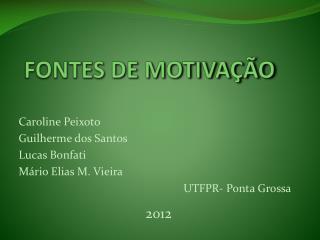 FONTES DE MOTIVA��O