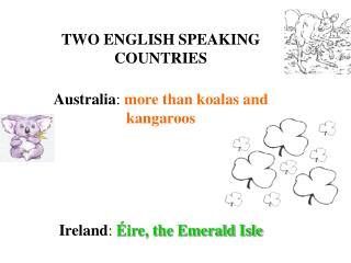 TWO ENGLISH SPEAKING COUNTRIES