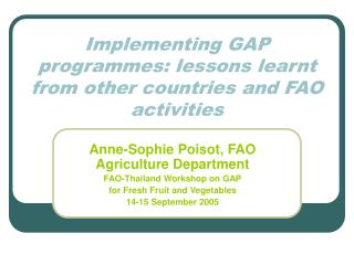 Implementing GAP programmes: lessons learnt from other countries and FAO activities