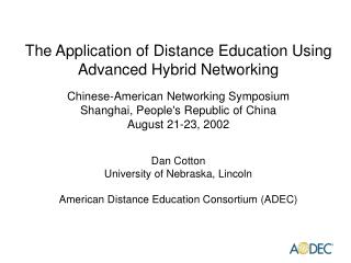 Dan Cotton University of Nebraska, Lincoln American Distance Education Consortium (ADEC)