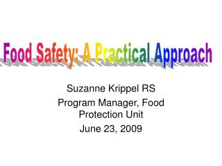 Suzanne Krippel RS Program Manager, Food Protection Unit June 23, 2009