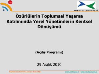 Özürlülerin Toplumsal Yaşama Katılımında Yerel Yönetimlerin Kentsel Dönüşümü (Açılış Programı)